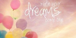 make-your-dreams-come-true